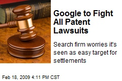 Google to Fight All Patent Lawsuits