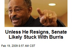 Unless He Resigns, Senate Likely Stuck With Burris