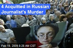4 Acquitted in Russian Journalist's Murder
