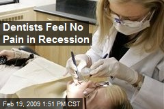 Dentists Feel No Pain in Recession