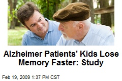 Alzheimer Patients' Kids Lose Memory Faster: Study