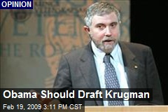 Obama Should Draft Krugman