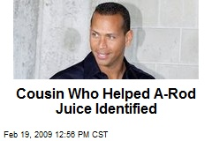 Cousin Who Helped A-Rod Juice Identified