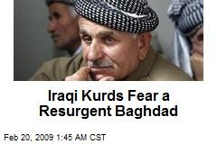 Iraqi Kurds Fear a Resurgent Baghdad