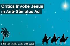 Critics Invoke Jesus in Anti-Stimulus Ad