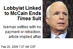 Lobbyist Linked to McCain Ends Times Suit