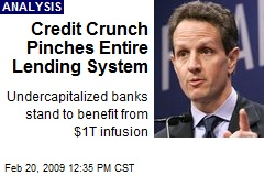 Credit Crunch Pinches Entire Lending System