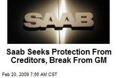 Saab Seeks Protection From Creditors, Break From GM