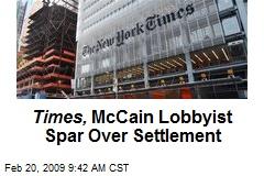 Times, McCain Lobbyist Spar Over Settlement