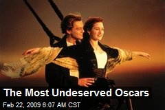 The Most Undeserved Oscars