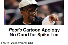 Post's Cartoon Apology No Good for Spike Lee