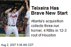 Teixeira Has Brave New Start