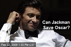 Can Jackman Save Oscar?