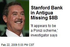 Stanford Bank in Antigua Missing $8B