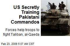 US Secretly Training Pakistani Commandos