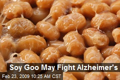 Soy Goo May Fight Alzheimer's
