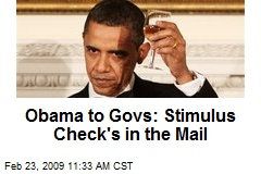 Obama to Govs: Stimulus Check's in the Mail