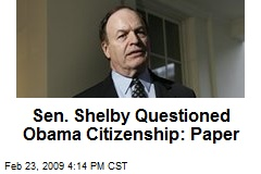 Sen. Shelby Questioned Obama Citizenship: Paper