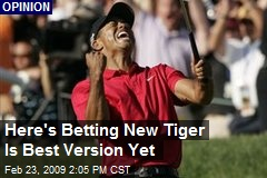 Here's Betting New Tiger Is Best Version Yet