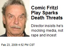 Comic Fritzl Play Sparks Death Threats