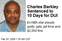 Charles Barkley Sentenced to 10 Days for DUI