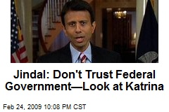 Jindal: Don't Trust Federal Government—Look at Katrina