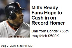 Mitts Ready, Fans Hope to Cash in on Record Homer