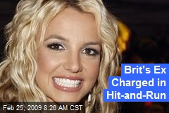 Brit's Ex Charged in Hit-and-Run