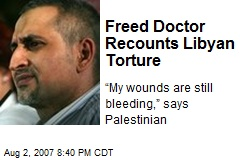 Freed Doctor Recounts Libyan Torture