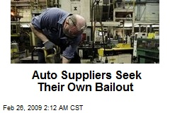 Auto Suppliers Seek Their Own Bailout