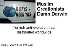 Muslim Creationists Damn Darwin