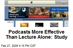 Podcasts More Effective Than Lecture Alone: Study