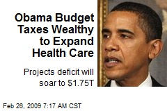 Obama Budget Taxes Wealthy to Expand Health Care