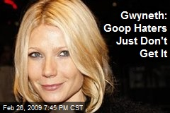 Gwyneth: Goop Haters Just Don't Get It
