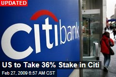 US to Take 36% Stake in Citi