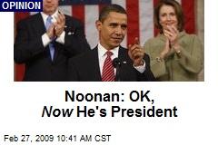 Noonan: OK, Now He's President