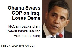 Obama Sways GOP on Iraq, Loses Dems