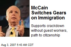 McCain Switches Gears on Immigration