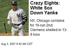 Crazy Eights: White Sox Down Yanks