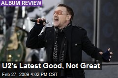 U2's Latest Good, Not Great