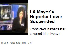 LA Mayor's Reporter Lover Suspended