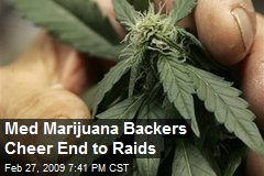 Med Marijuana Backers Cheer End to Raids