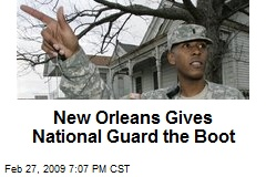 New Orleans Gives National Guard the Boot