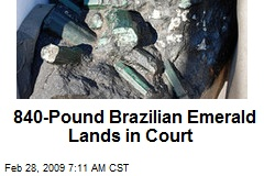 840-Pound Brazilian Emerald Lands in Court