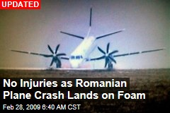 No Injuries as Romanian Plane Crash Lands on Foam