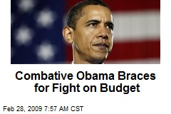Combative Obama Braces for Fight on Budget