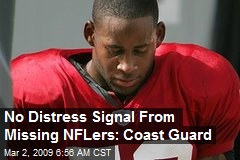 No Distress Signal From Missing NFLers: Coast Guard