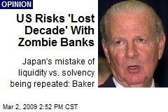 US Risks 'Lost Decade' With Zombie Banks