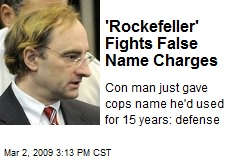 'Rockefeller' Fights False Name Charges