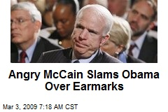 Angry McCain Slams Obama Over Earmarks